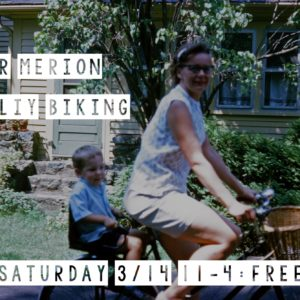 Lower Merion Family Biking Day, Saturday March 14, 1-4pm
